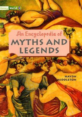 Literacy World Stages 3/4 Non-Fiction: Encyclopedia of Myths and Legends (6 Pack)