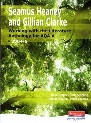 A Heaney & Clarke: Working with the Literature Anthology for AQA A