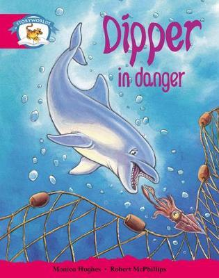 Storyworlds Yr1/P2 Stage 5, Animal World, Dipper in Danger (6 Pack)