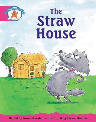 Storyworlds Yr1/P2 Stage 5, Once Upon a Time World, the Straw House (6 Pack)