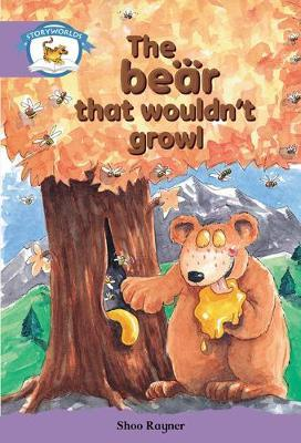 Literacy Edition Storyworlds Stage 8, Animal World, The Bear That Wouldn't Growl 6 Pack