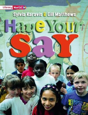 Literacy World Satellites Non Fic Stg 2 Have Your Say