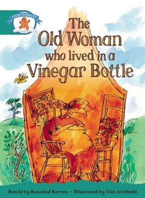 Storyworlds Yr1/P2 Stage 6, Once Upon a Time World, the Old Woman Who Lived in a Vinegar B