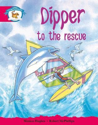 Literacy Edition Storyworlds Stage 5, Animal World, Dipper to the Rescue