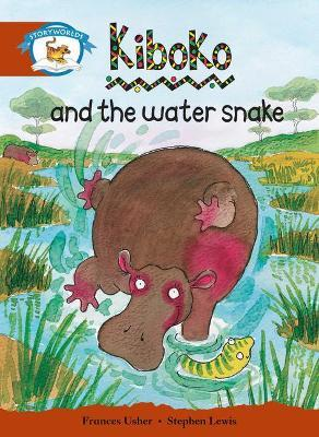 Literacy Edition Storyworlds Stage 7, Animal World, Kiboko and the Water Snake