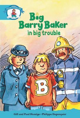 Literacy Edition Storyworlds Stage 9, Our World, Big Barry Baker in Big Trouble