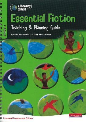 Literacy World Stage 3: Essential Fiction Teaching & Planning Guide Framework England/Wales