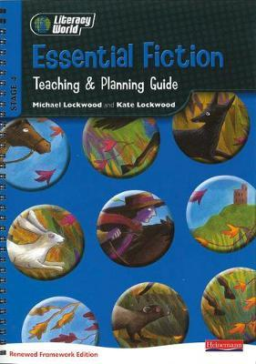 Literacy World Stg 4: Essential Fiction Teaching & Planning Guide Framework England/Wales