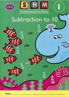 Scottish Heinemann Maths 1: Subtraction to 10 Activity Book 8 Pack