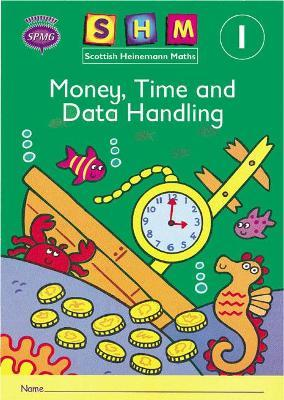 Scottish Heinemann Maths 1: Money, Time and Data Handling Activity Book 8 Pack