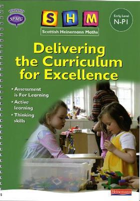 SHM Delivering the Curriculum for Excellence: Early Teacher Book