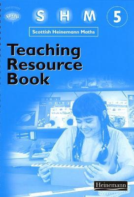 Scottish Heinemann Maths 5: Teaching Resource Book