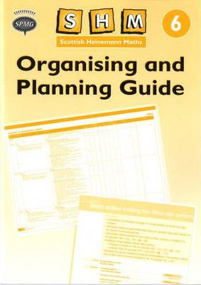 Scottish Heinemann Maths: 6 - Organising and Planning Guide