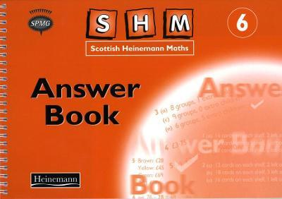 Scottish Heinemann Maths: 6 - Answer Book