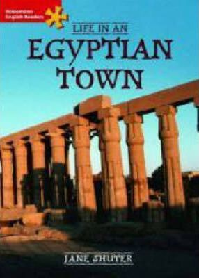 Heinemann English Readers Elementary Non-fiction Life in an Ancient Egyptian Town