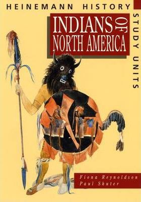 Heinemann History Study Units: Student Book. Indians of North America