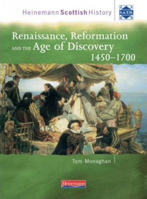 Heinemann Scottish History: Renaissance, Reformation & the Age of Discovery 1450-1700