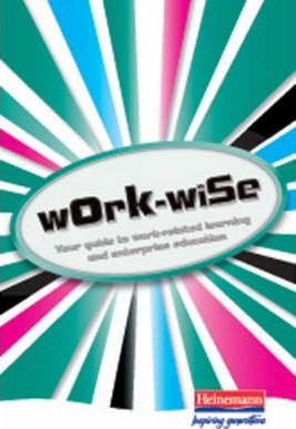 Work-wise: Your guide to the world of work and enterprise (Pack of 10)