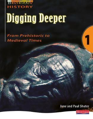 Digging Deeper 1: From Prehistory to Medieval Times Student Book