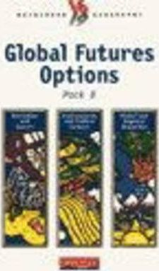Global Futures Options: Environments and Political Systems, Regional and Global Disparities, Alternative Approaches to Development Pack B