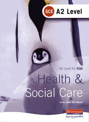 A2 GCE Health and Social Care Student Book for AQA