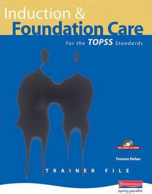 Induction and Foundation Care for the TOPSS Standards Trainer File & CD-ROM