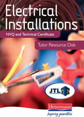 Electrical Installations NVQ and Technical Certificate Tutor Resource Disk