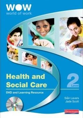 World of Work DVD and Learning Resource File: Health and Social Care Level 2