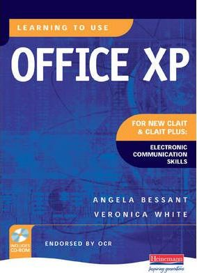 Learning to Use Office XP for CLAIT and CLAIT Plus: Electronic Communication Skills
