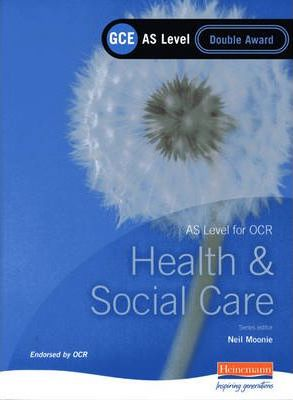 GCE AS Level Health and Social Care Double Award Book (For OCR)