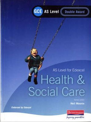 GCE AS Level Health and Social Care Double Award Book (For Edexcel)