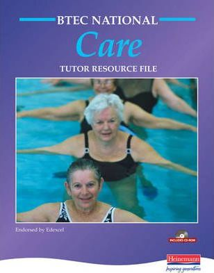 BTEC National in Care Tutor's Resource File + CD-ROM