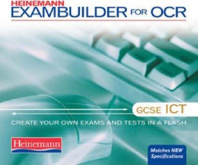 Heinemann Exambuilder for OCR: GCSE ICT