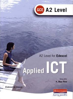 A2 Level GCE Applied ICT for Edexcel