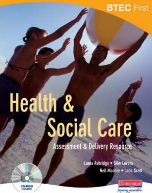 BTEC First Health and Social Care Assessment and Delivery Resource with CD-ROM