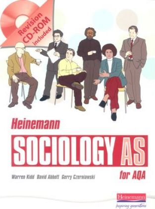 Heinemann Sociology for AQA AS: Student book and CD ROM second edition