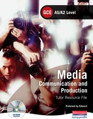 AS/A2 GCE Media: Communication & Production Tutor Resource File with CDROM (Edexcel)