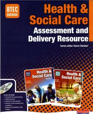 BTEC National Health and Social Care Assessment and Delivery Resource with CD-ROM
