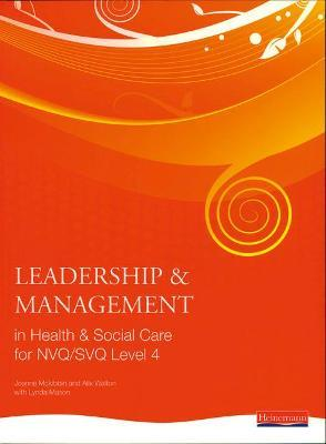 Leadership and Management in Health and Social Care NVQ Level 4 - Andrew Thomas, Alix Walton, Jo McKibbin