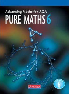 Advancing Maths for AQA: Pure Mathematics 6