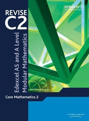Revise Edexcel AS and A Level Modular Mathematics Core Mathematics 2