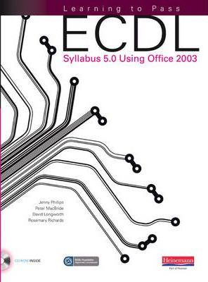 Learning to Pass ECDL Syllabus 5.0 Using Office 2003