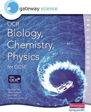 Gateway Science OCR Biology, Chemistry & Physics (Modules 5 & 6) for GCSE