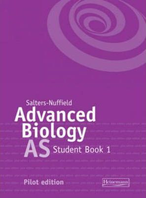 Salters-Nuffield Advanced Biology Pilot Book 1 (AS)