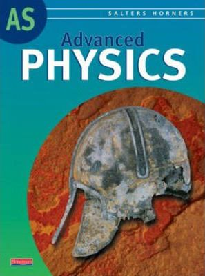 Salters Horners Advanced Physics AS Level Student Book