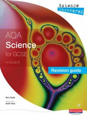 Science Uncovered: AQA GCSE ScienceRevision Guide Higher