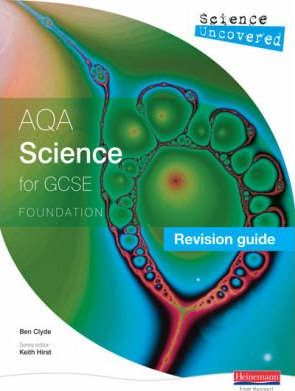 Science Uncovered: AQA GCSE Science Revision Guide Foundation