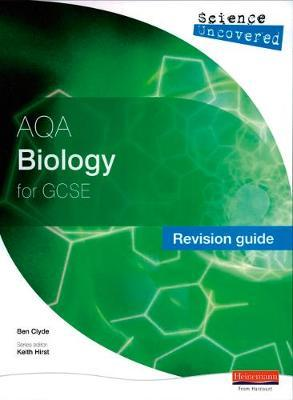Science Uncovered: AQA GCSE Biology Revision Guide
