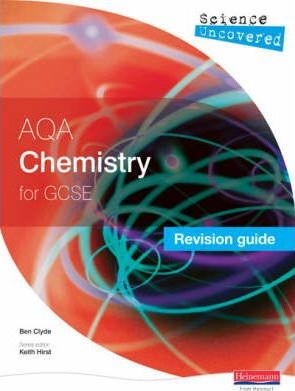 Science Uncovered: AQA GCSE Chemistry Revision Guide