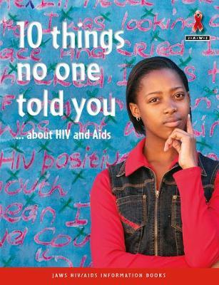 10 Things No-One Told You About HIV & Aids